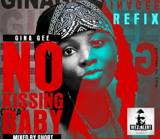 Gina Gee -NO KISSING BABY REFIX (prodby Short )