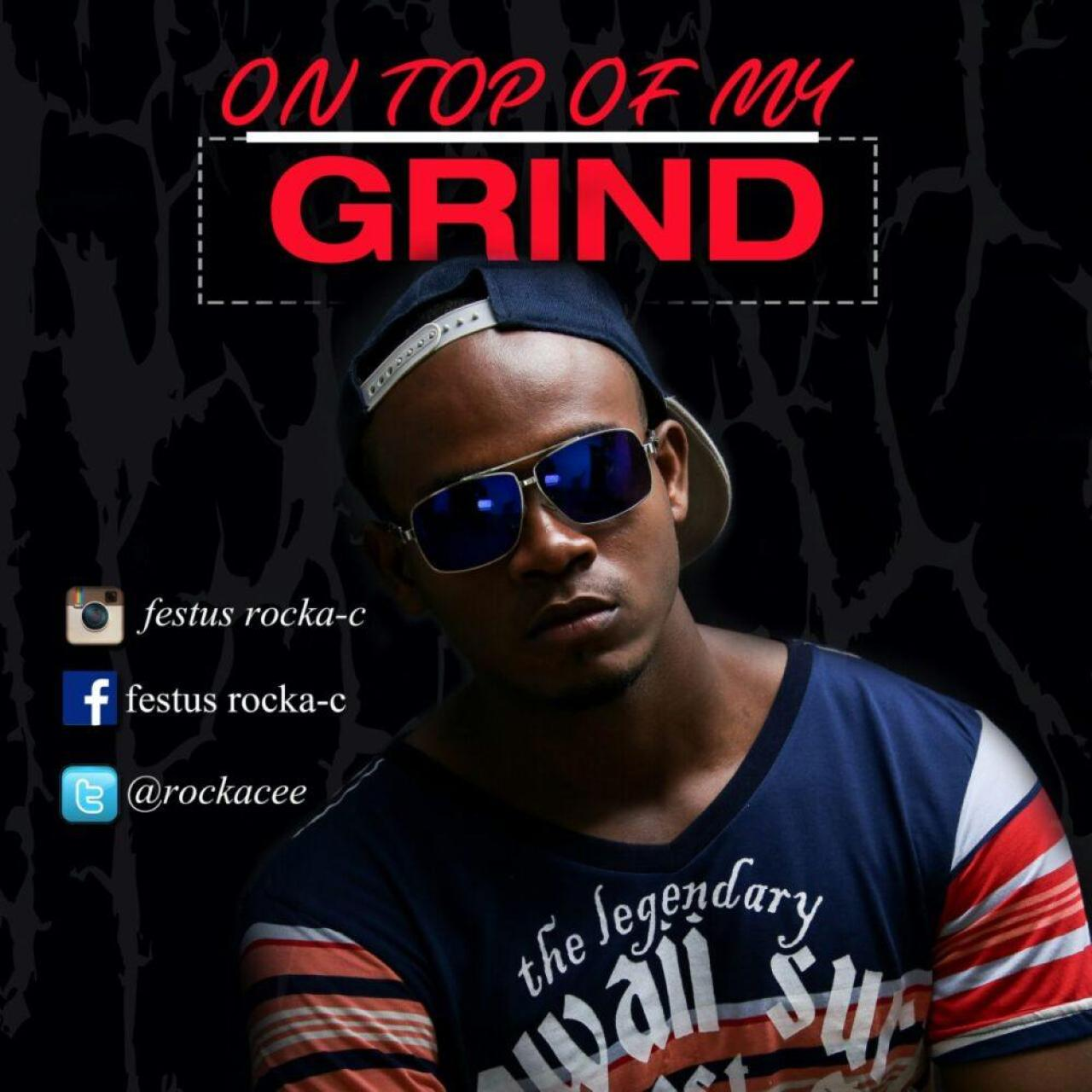 Rocka Cee -ON TOP OF MY GRIND
