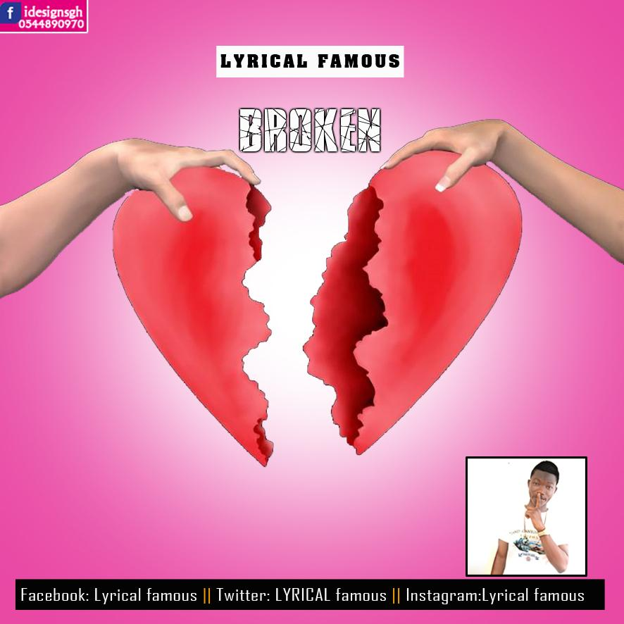 lyrical famous (BROKEN HEART) prodby Gachios