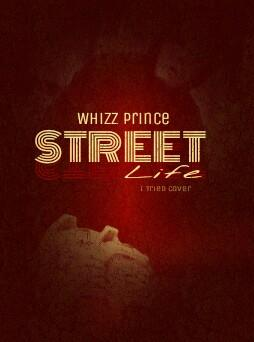Whizz Prince -STREET LIFE (mixed by Alvin )