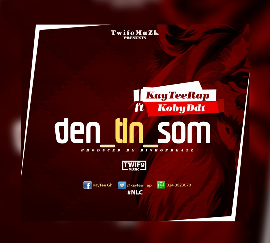 KAY TEE RAP – DEN TIN SOM FT KOBY DDT (PRODBY BISHOP BEATZ)