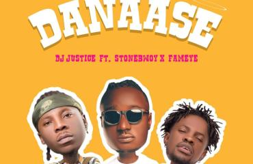 NEW MUSIC: DJ Justice GH ft. Stonebwoy & Fameye – Danaase (Prod. By Samsney)