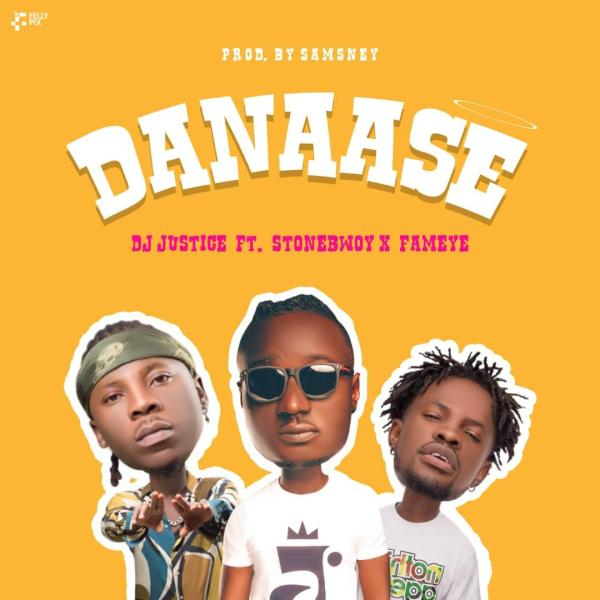 NEW MUSIC: DJ Justice GH ft. Stonebwoy & Fameye – Danaase (Prod. By Samsney)
