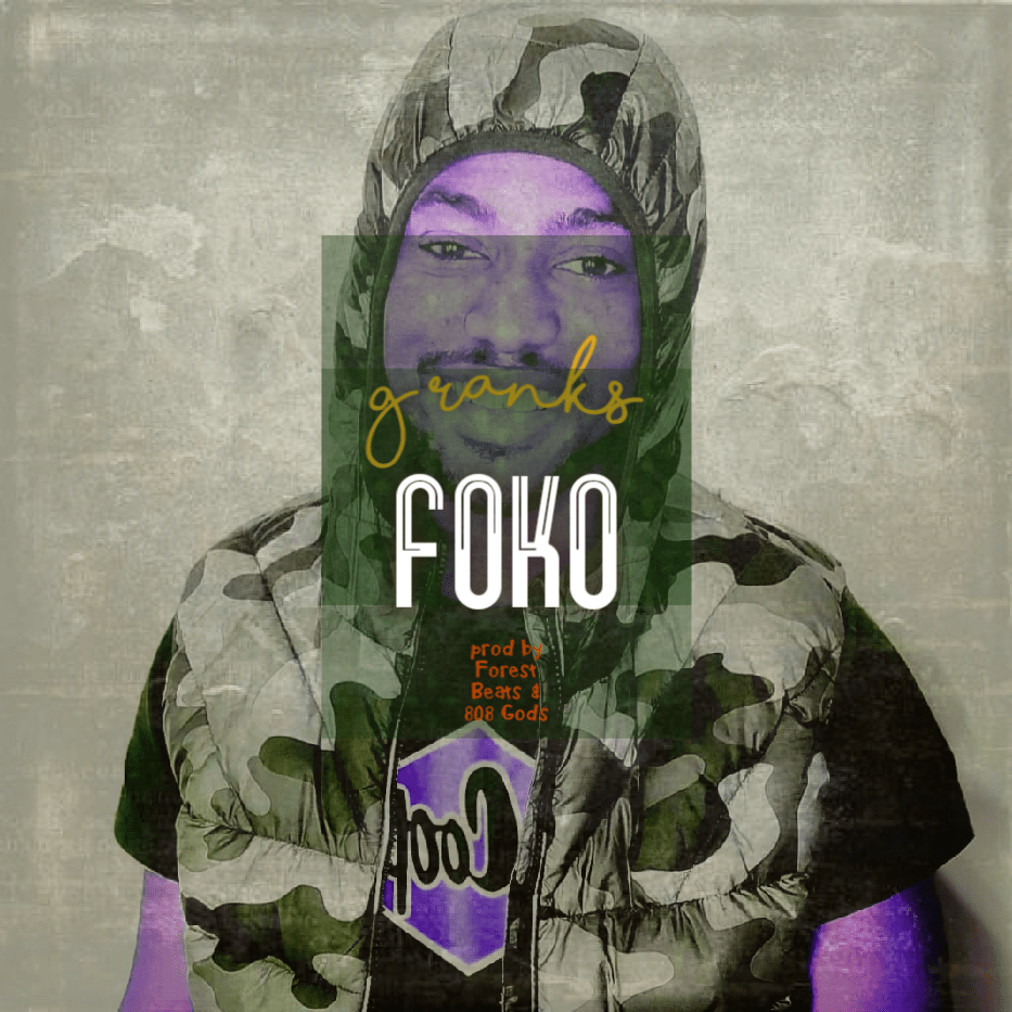 Gilbert Ranks – Foko (Prod by Forest Beats & 808 Gods)