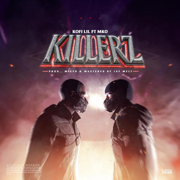 Kofi Lil feat. MKO – Killerz (Prod. By Jay Melt)
