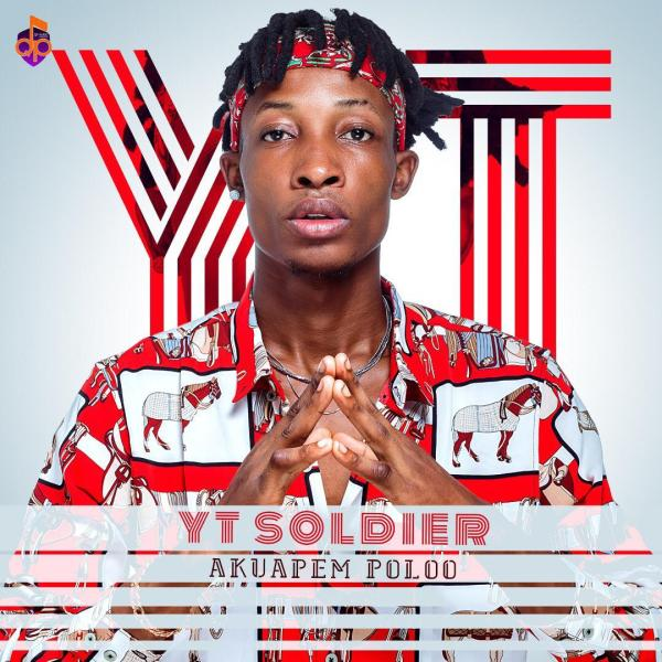 Listen! YT Soldier – Akuapem Poloo