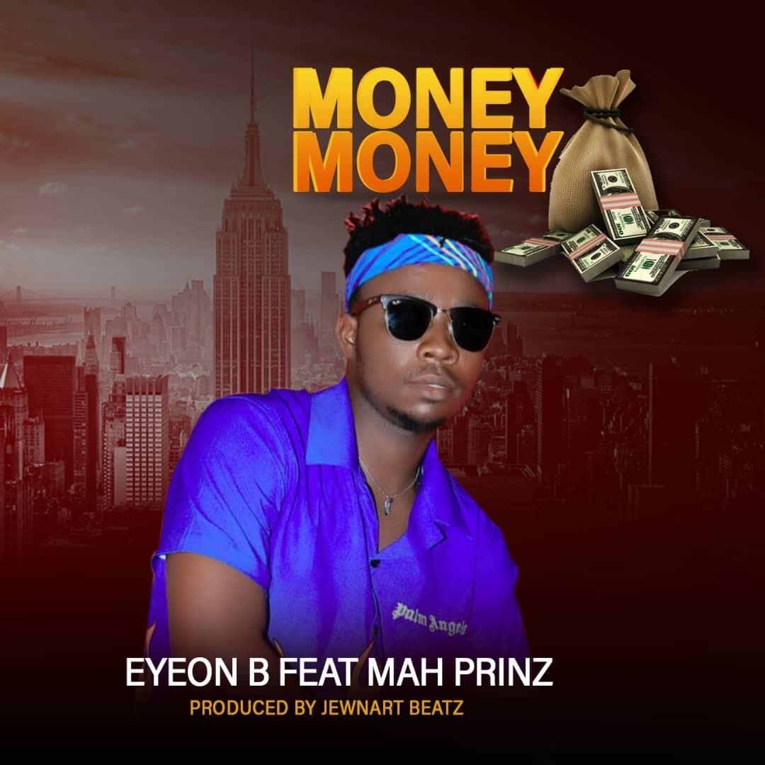 Eyeon B – Money Money ft.Feat. Mah Prinz (Prod. By Jewnart Beat)