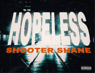 Shooter Shane- Hopeless (Prod. By Gaz Beatz)