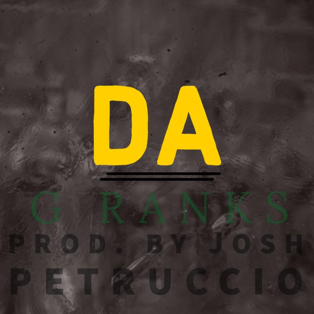 G Ranks – Da (Prod by Josh Petruccio)