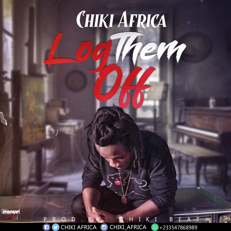Chiki Africa – Log Them Off (Prod. By Chiki Beat)