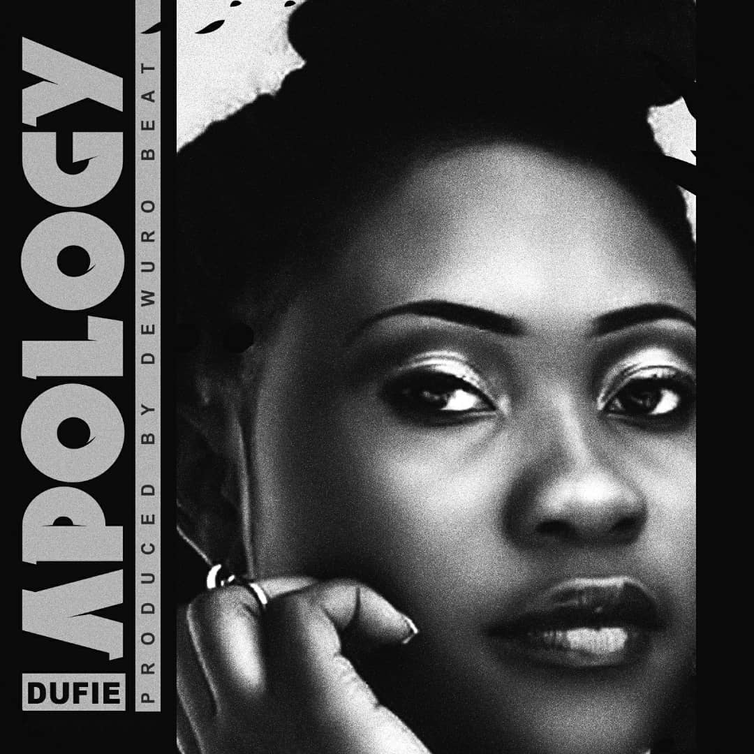 Dufie – Apology (Prod By Dewuro Beat)