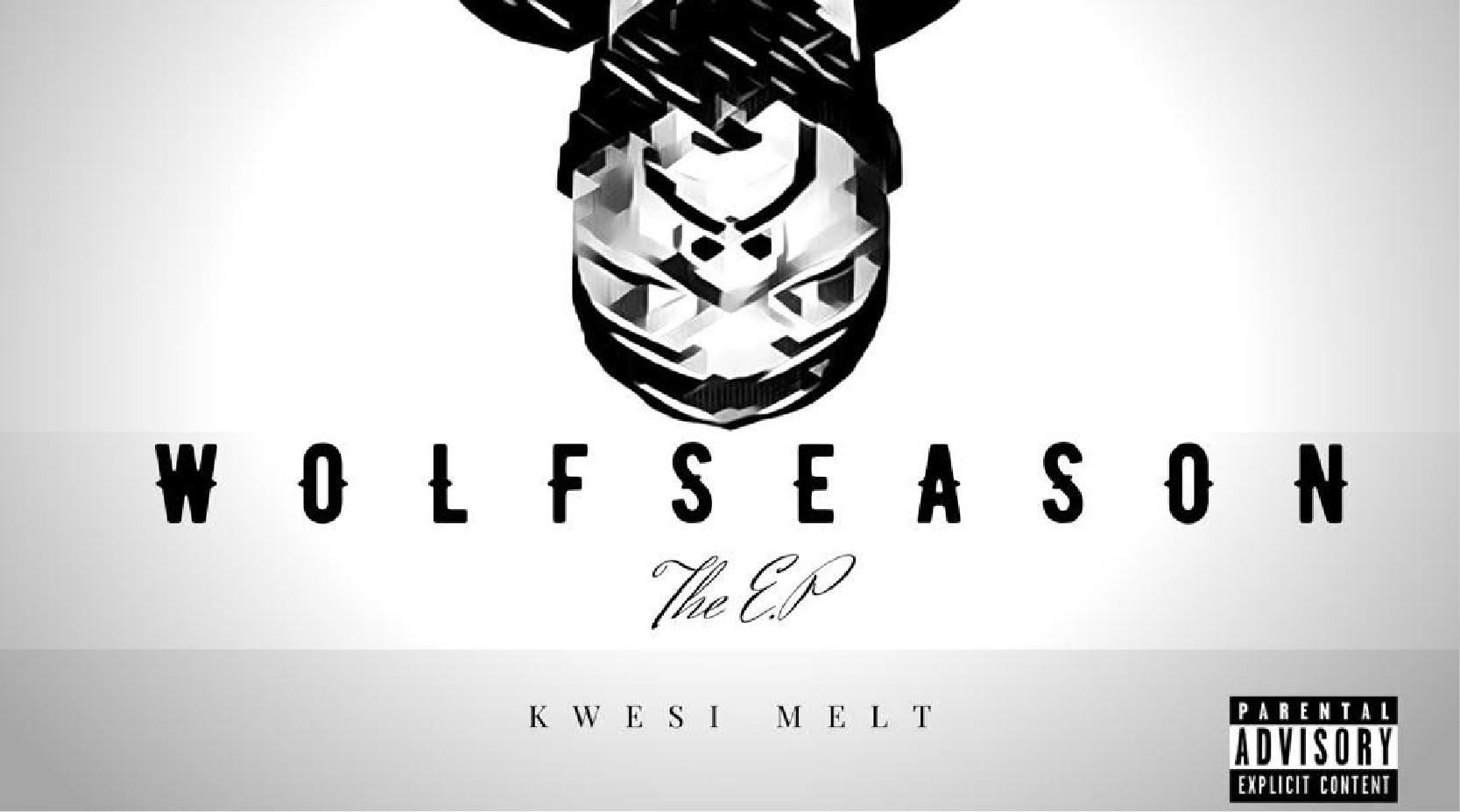 Kwesi Melt- Wolf Season (EP)