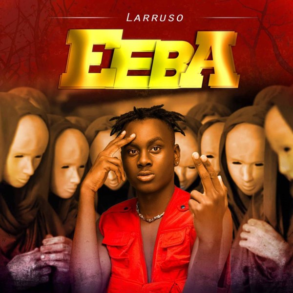 Larruso – Eeba (Prod. By Kraxy Beatz)