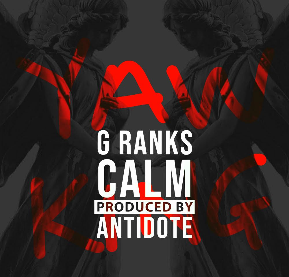 G Ranks – Calm (Produced by Antidote)