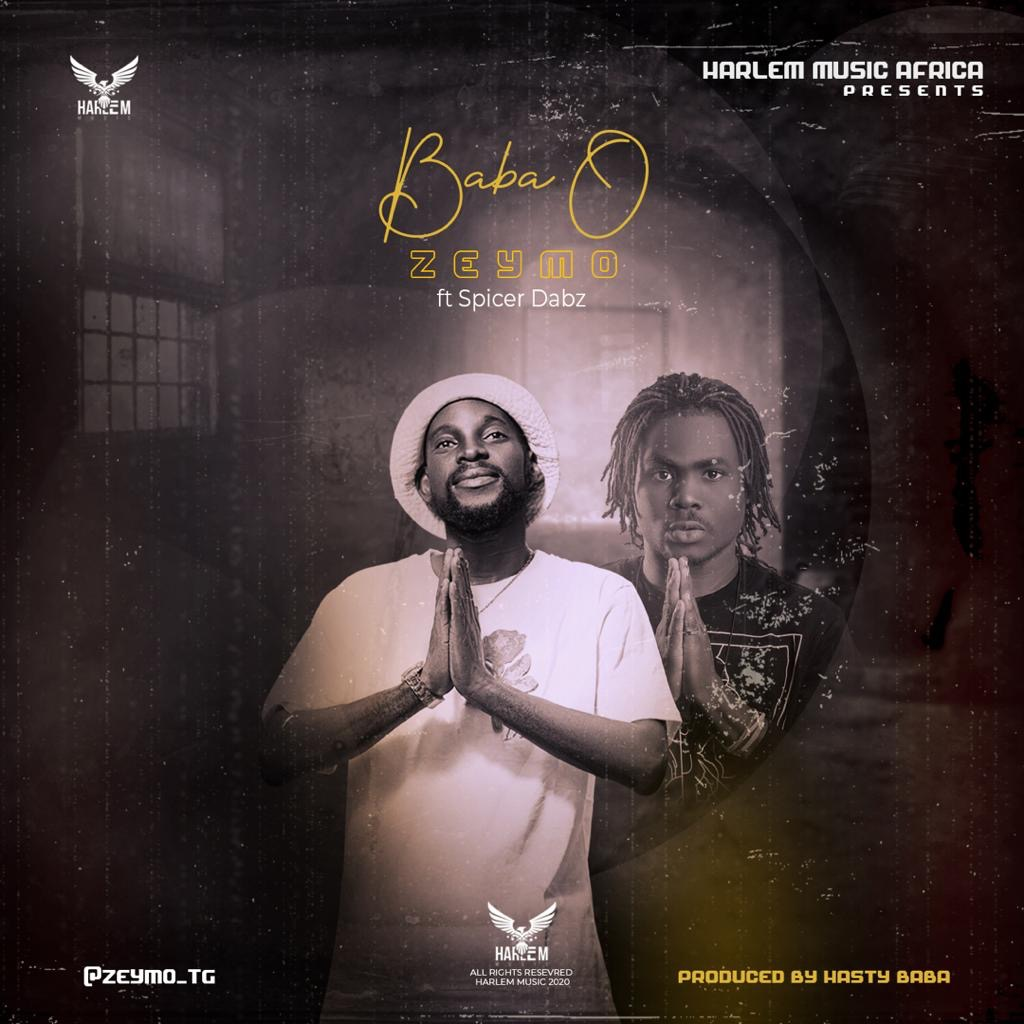Zeymo ft. Spicer Dabz – Baba O (Prod. by Hasty Baba)