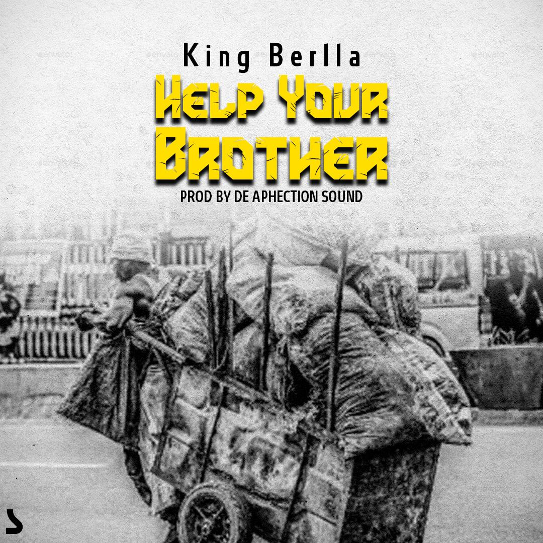 King Berlla – Help Your Brother (Prod By De Aphection Sound)
