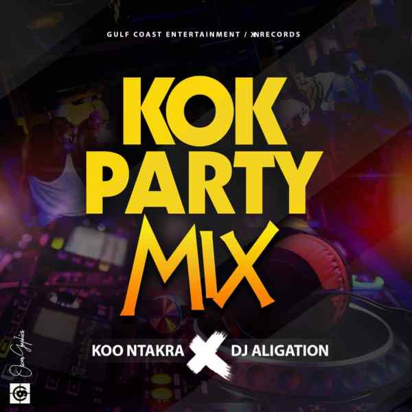 Koo Ntakra × Dj Aligation – KOK Party Mix