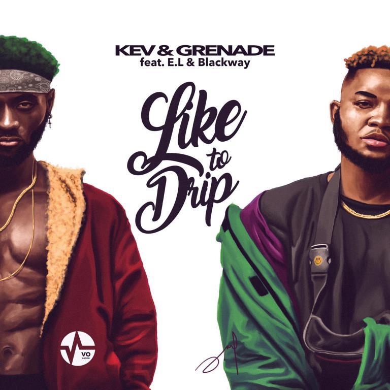 Kev & Grenade – Like to Drip ft. E.L & Blackway