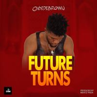 Ogidi Brown - Future Turns (Prod. by Beatz Fada)