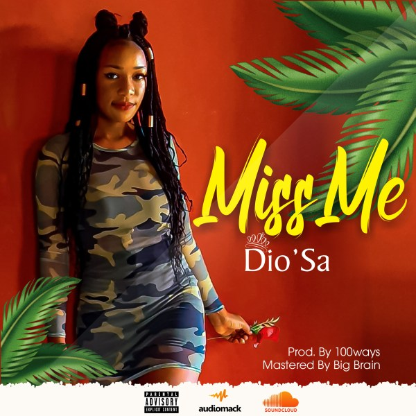 Dio'Sa – Miss Me (Prod by 100ways)