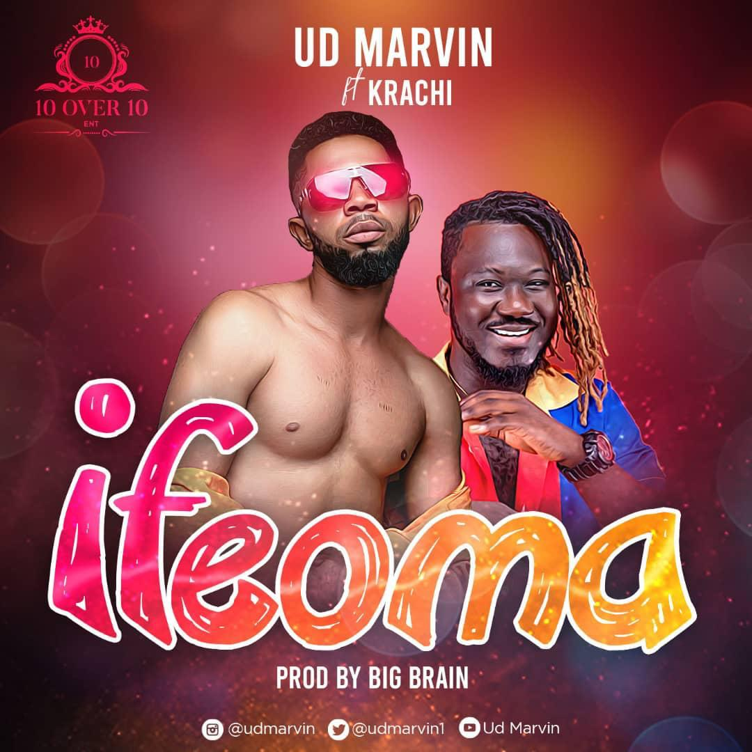 UD Marvin – Ifeoma ft. Krachi (Prod. by Big Brain)