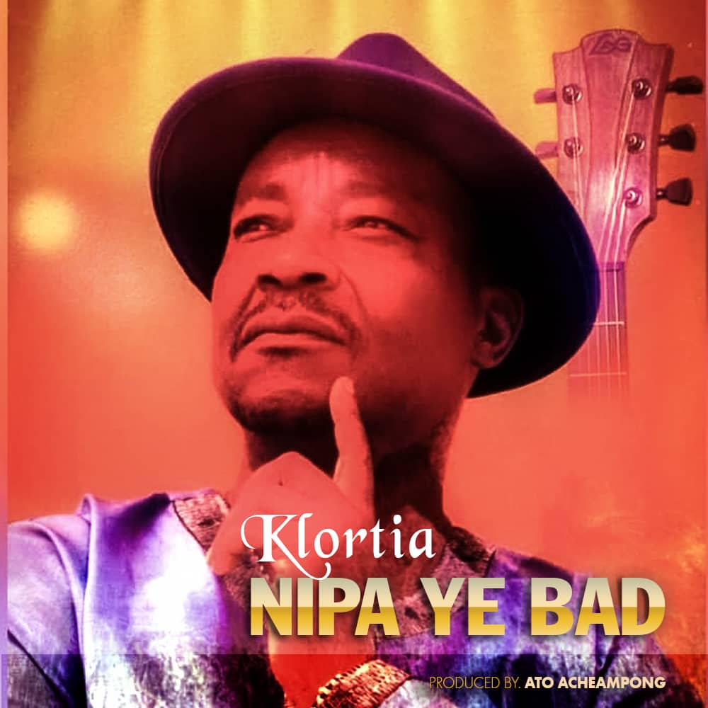 Klortia – Nipa Ye Bad (Prod. By Ato Acheampong)