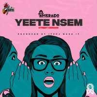 Amerado - Yeete Nsem (Street Version)(Prod by itzCJ Madeit)