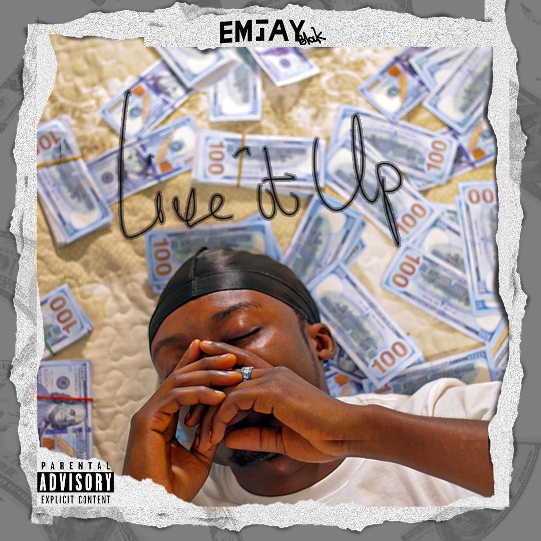 Emjay Blak – Live It Up (Prod. By Willbeatz)