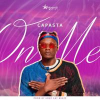 Capasta - On Me (Prod by Eddykay Beatz)