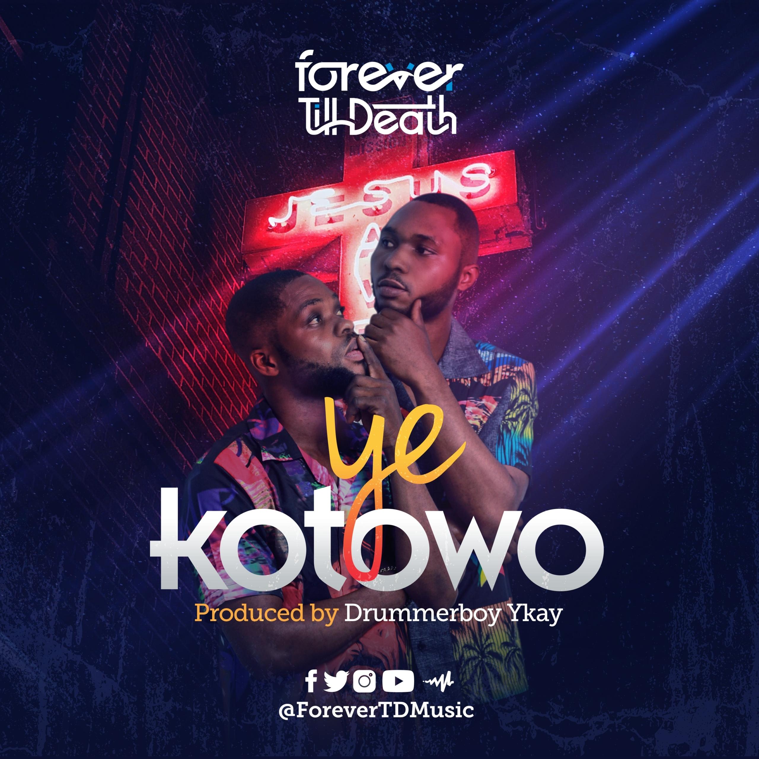 FTD – Ye Kotowo (Prod by Drummerboy Ykay)