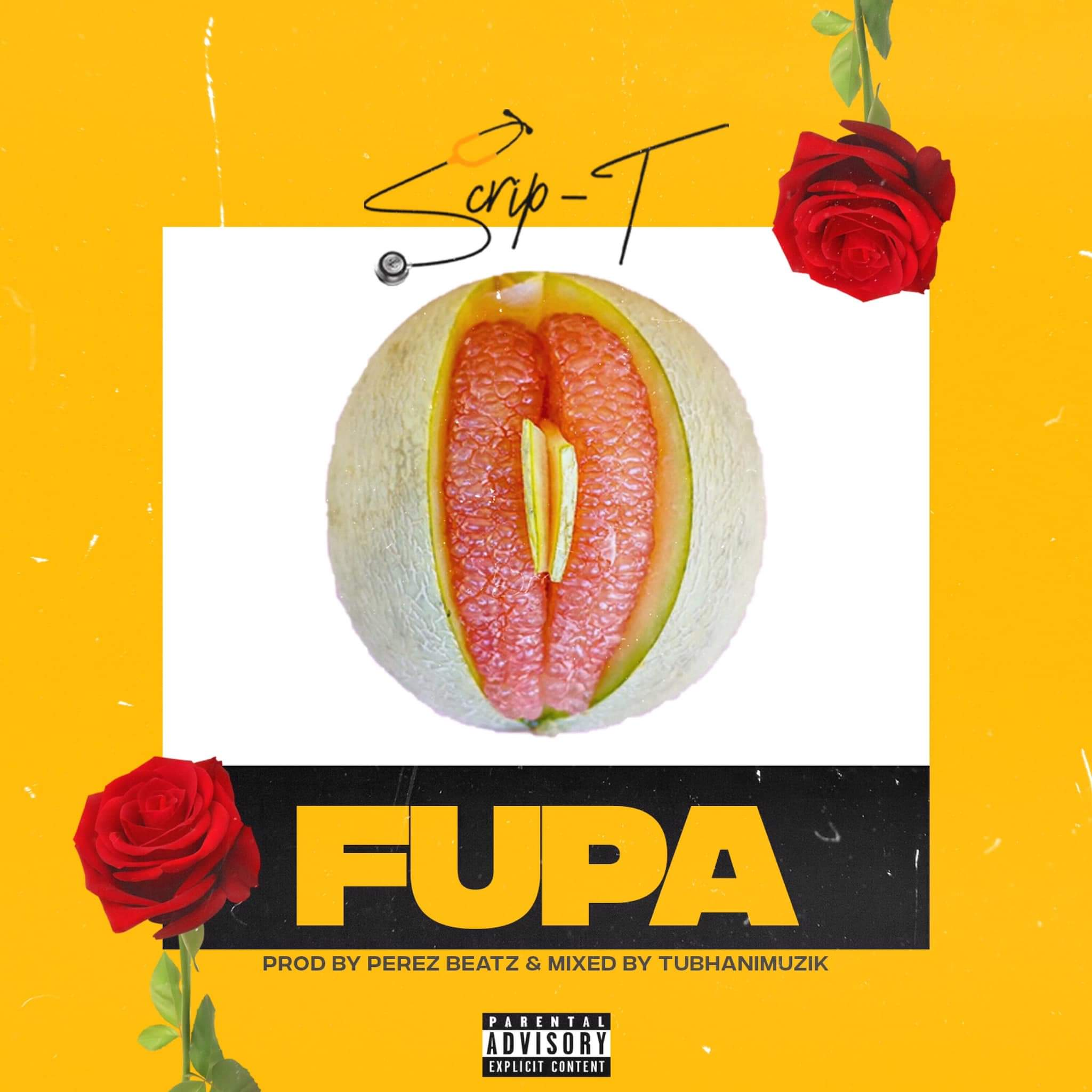 Scrip T – Fupa (Prod by Perez Beatz)