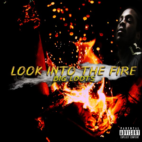 Big Loots – Look Into The Fire (Prod By Anno Domini)