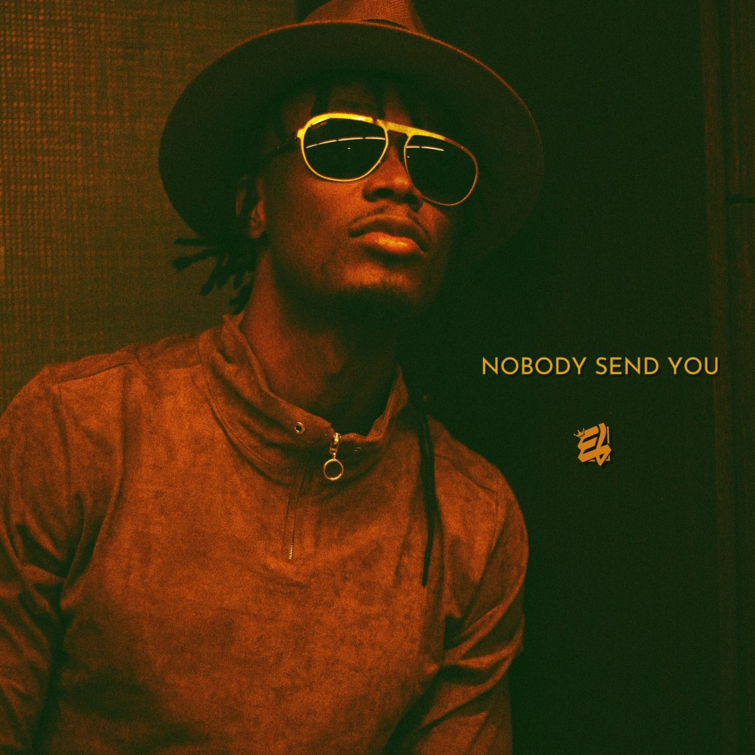 Crashing Hit: E.L's New Single 'Nobody Send You' Tells The Tale Of Survival