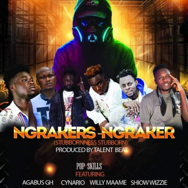 Pop Skills – Ngrakers-Ngraker ft Koo Ntakra & Willy Mame & All Stars (Prod by Talent Beat)