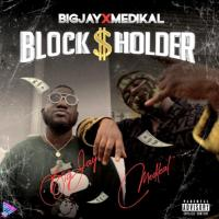Big Jay - Block Holder Ft. Medikal (Official Video)