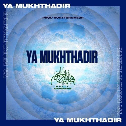 Waliy Abounamarr – Ya Mukhthadir (Prodby. RonTurnMeUp)
