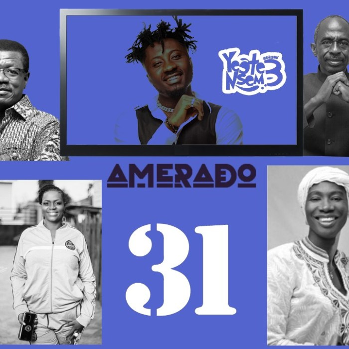 Amerado – Yeete Nsem Episode 31