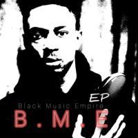 Mr. Charis - Black Music Empire (B.M.E) EP
