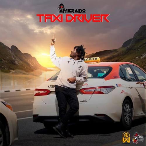 Amerado – Taxi Driver (Prod by IzJoe Beatz)