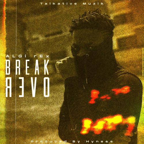 Algi Rex – Break Over (Prod by Hyness & Mixed by Drum Sticks)