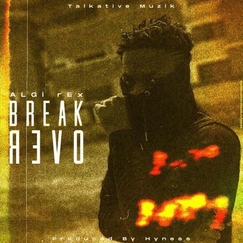 Algi Rex – Break Over (Prod by Hyness & Mixed by Drum Sticks)
