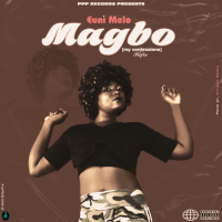 Euni Melo – Magbo (My Confessions Refix Ga Version) (Prod by Wyndzy)