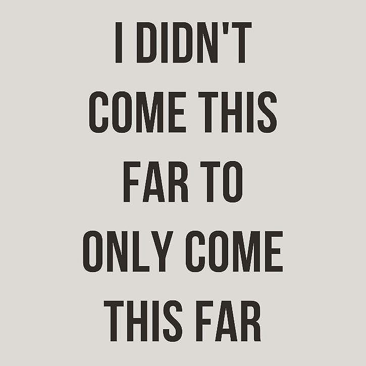 You've come so #Far... why #stop now? #FollowYourDream #