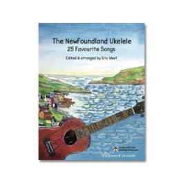The Newfoundland Ukulele 25 Favorite Songs