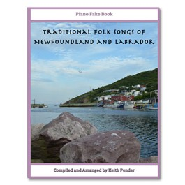 Traditional Folk Songs of Newfoundland and Labrador - Piano Fake Book