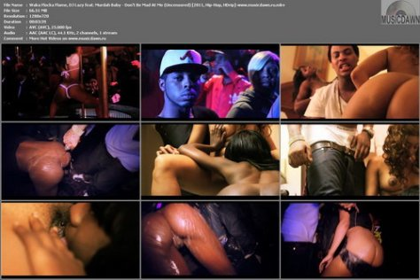 Waka Flocka Flame, DJ Lazy feat. Murdah Baby - Don't Be Mad At Me (Uncensored) 2011, Hip-Hop, HDrip