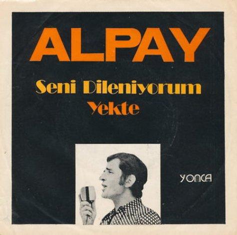 Alpay - Seni Dileniyorum & Yekte 7'' (1973)