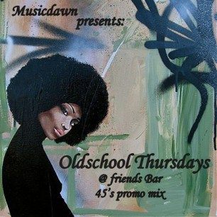 Musicdawn presents Oldschool Thursdays @ friends bar [45's promo mix] 2012