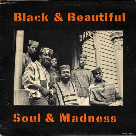 The Jihad – Black And Beautiful... Soul And Madness (1698, Jihad Records 1001)