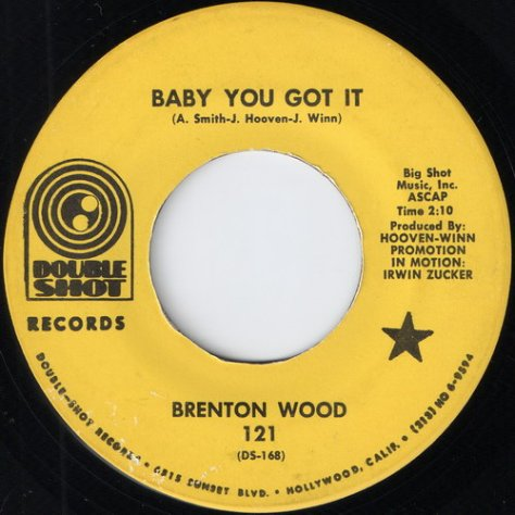 "Brenton Wood – Baby You Got It (Double Shot) [7""] '1967"